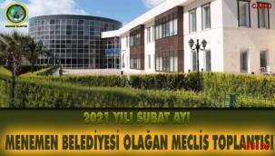 2021 Yılı Şubat Ayı Menemen Belediyesi Olağan Meclis Toplantısı